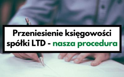 Przeniesienie księgowości spółki LTD – nasza procedura