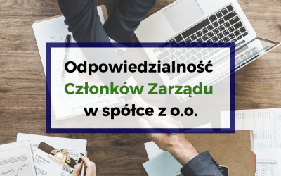 Odpowiedzialność Członków Zarządu w Spółce z o.o.