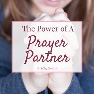 A prayer partner. If you have ever wished for a person in your life who just understands you, walked through the ups and downs of life with you, and prayed for you when you didn't have the strength.