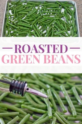 Graphic with title saying Roasted Green Beans with picture of pan of raw green beans and a bottle of oil drizzling over beans.