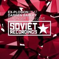 Ex-Plosion feat. Darren Barley - Stronger Than Love
