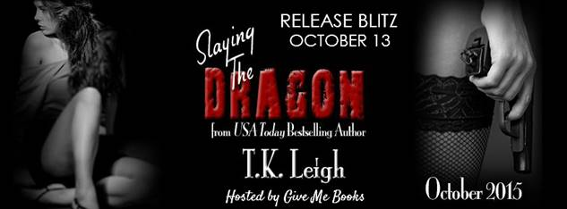 Release Blitz & Giveaway – Slaying The Dragon by T.K. Leigh