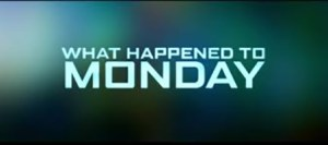 What Happened to Monday - Banner Img