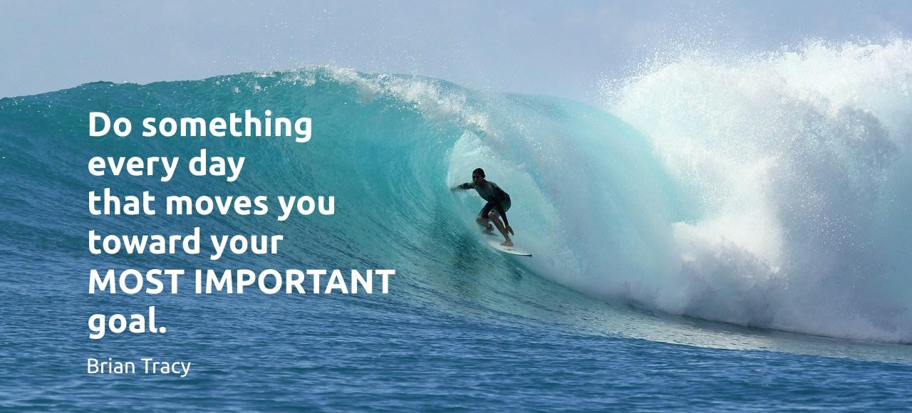 Do something every day that moves you toward your most important goal. Brian Tracy
