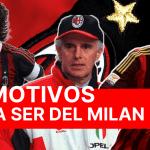 10 motivos para ser aficionado del AC Milan