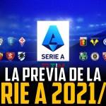 La previa de la Serie A 2021/22: análisis de los 20 equipos
