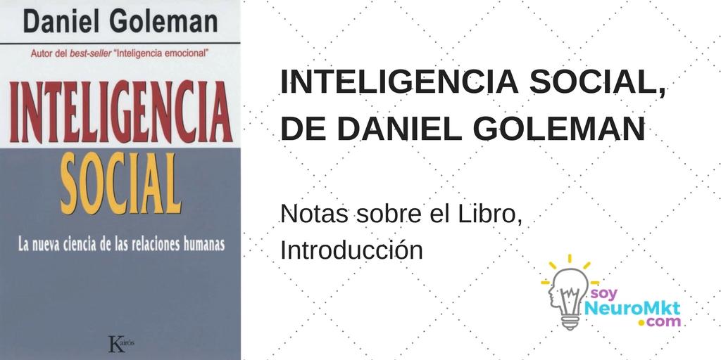 Inteligencia Social, de Daniel Goleman. Notas Sobre el Libro, Introducción