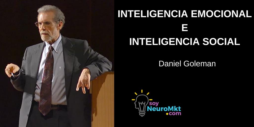 Inteligencia Emocional e Inteligencia Social, Dr. Daniel Goleman