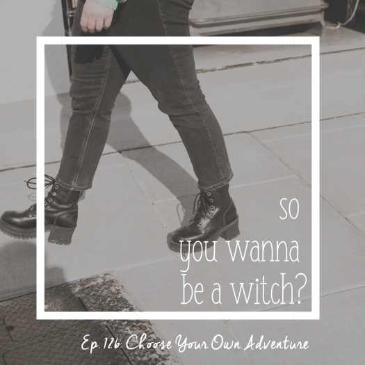 Episode 126 So You Wanna Be a Witch: Choose Your Own Adventure. Sarah's legs wearing black jeans and doc martens walking on a white floor.