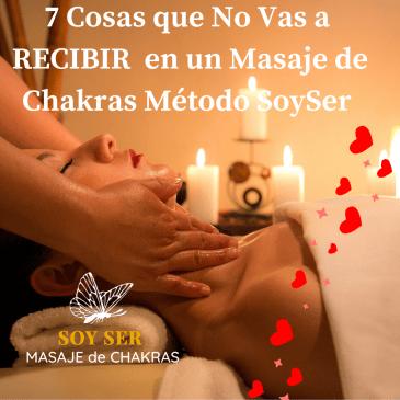 7 Cosas que No vas a Recibir en un Masaje de Chakras Método SoySer