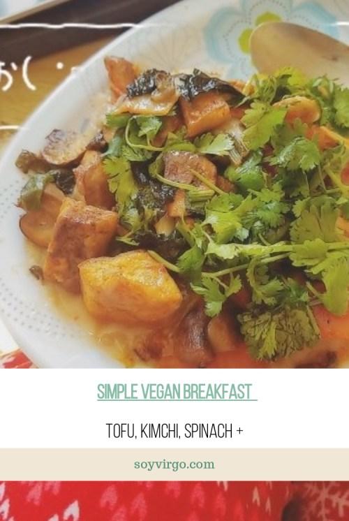 vegan breakfast recipe by soyvirgo.com : tofu kimchi spinach and more.