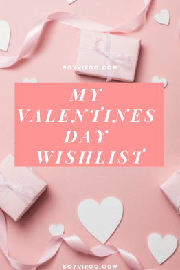 PINTEREST- VALENTINES DAY WISHLIST BLOG COVER IMAGE - soyvirgo.com