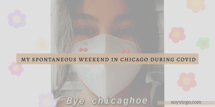 spontaneous weekend in chicago || soyvirgo.com blog cover photo selfie