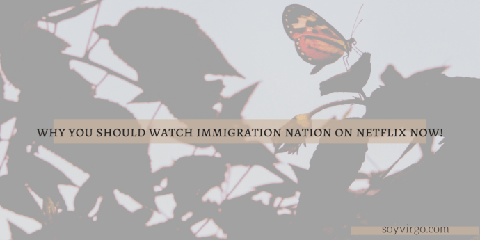watch immigration nation netflix | soyvirgo.com
