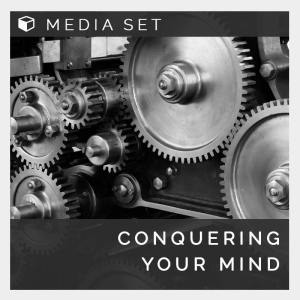 Conquering Your Mind