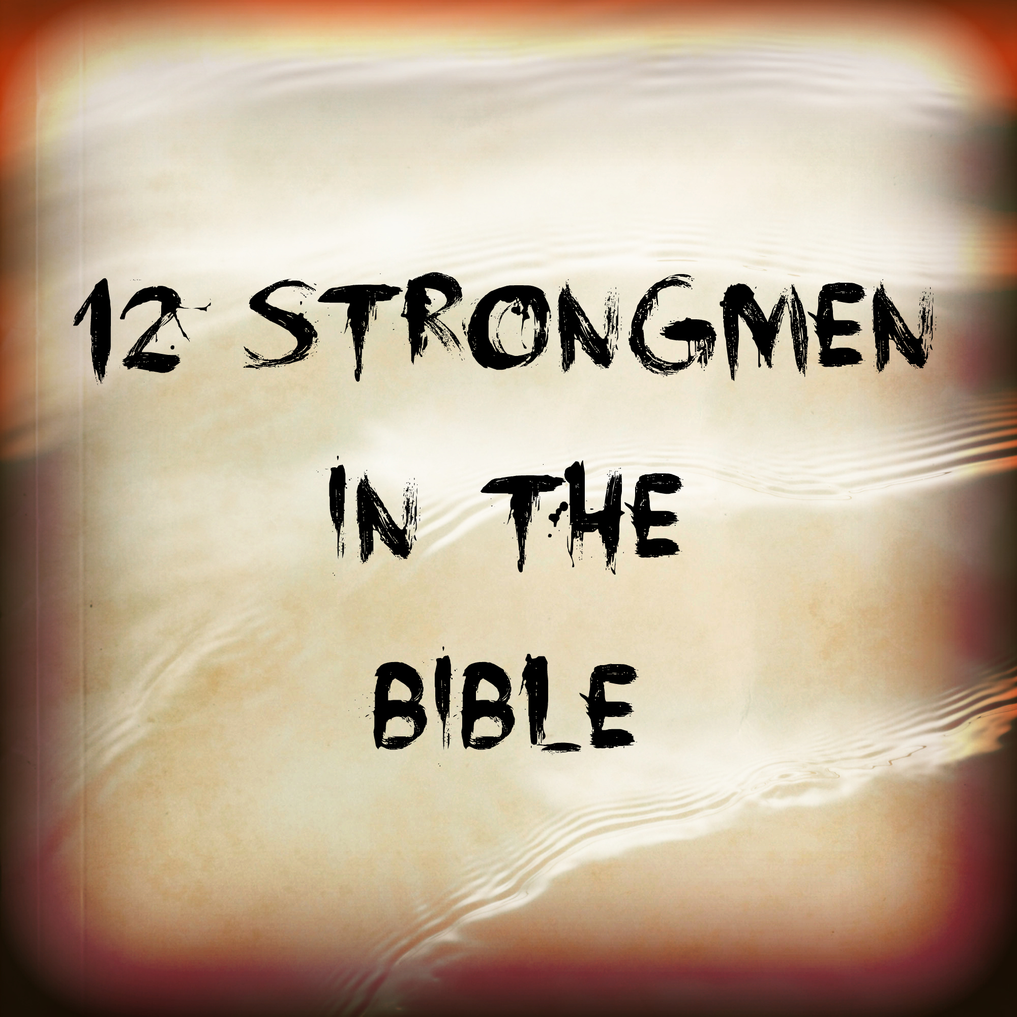 12 Strongmen in the Bible