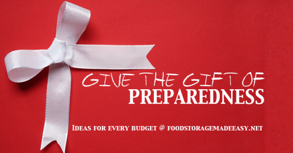 Give the Gift of Preparedness - Gift Ideas from Food Storage Made Easy