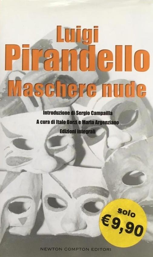 Pirandello, LE MASCHERE NUDE