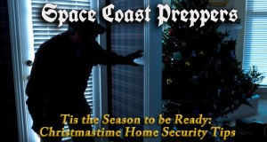 Tis the Season to be Ready: Christmastime Home Security Tips- Space Coast Preppers