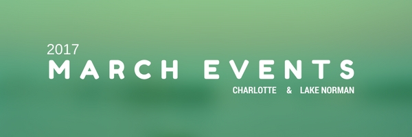 March 2017 EVENTS in Charlotte & Lake Norman