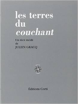 Les terres du couchant de Julien Gracq: une géographie inversée de la menace / An Inverse Geography of the Threat