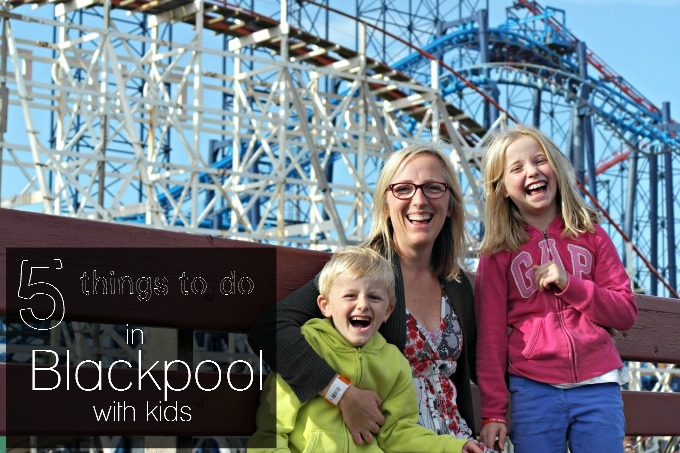Top 5 things to do in Blackpool with kids