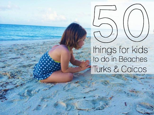 50 things for kids to do in Beaches, Turks and Caicos
