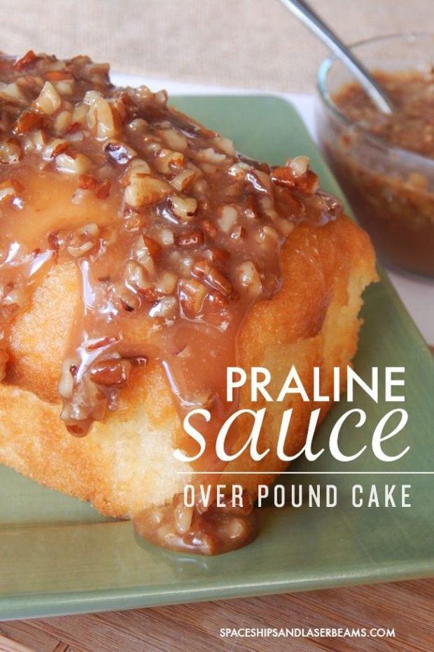 Praline Sauce over Pound Cake