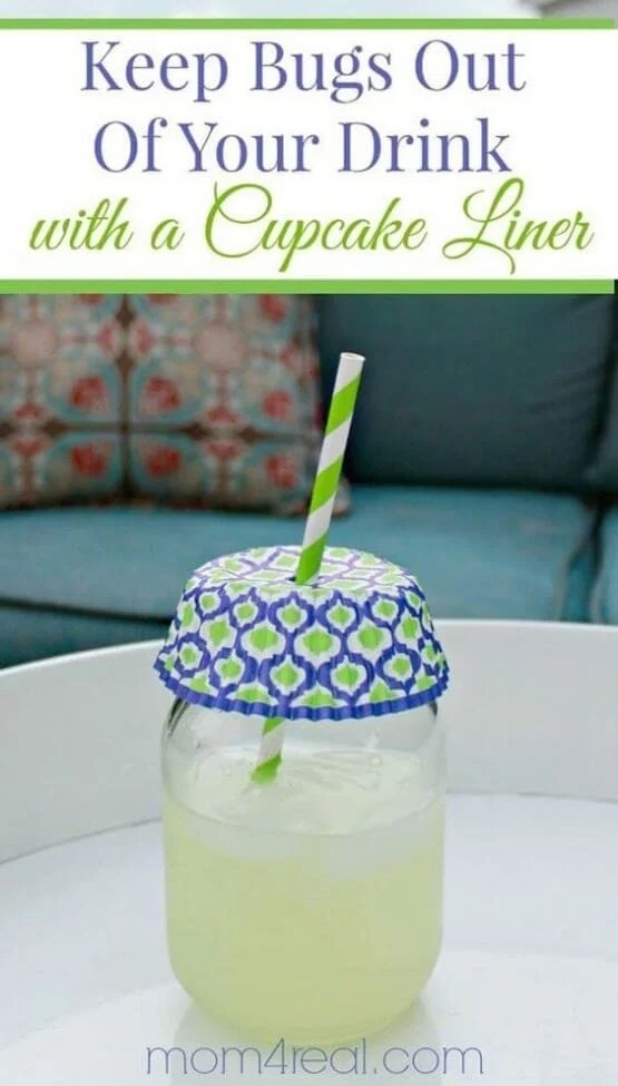 Use cupcake liners to keep bugs out of your drinks.