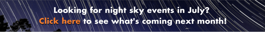 July Banner - Looking for Night Sky Events in July? Click Here