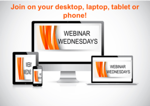 Webinar Wednesdays: Join on your desktop, laptop tablet or phone!
