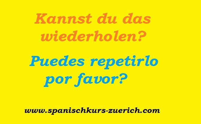 kannst du das wiederholen auf Spanisch?