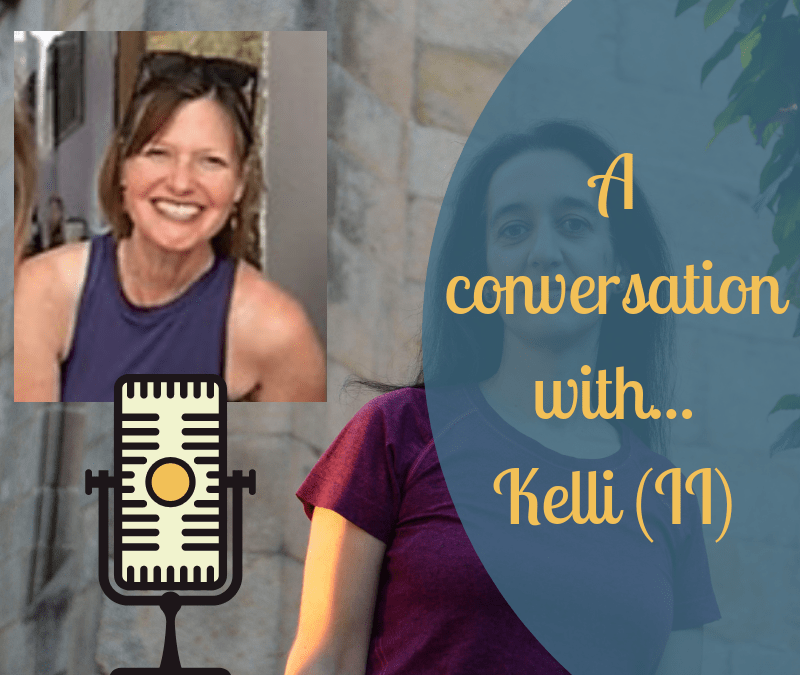 A conversation with Kelli (II)