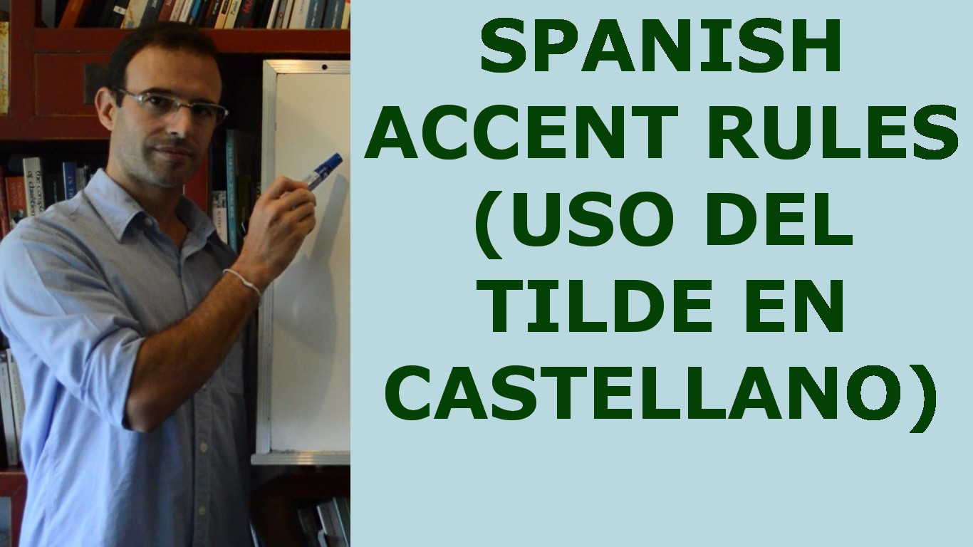 Learn Everything about Spanish Accent Marks, Its Rules ...  |Spanish Accents Rules