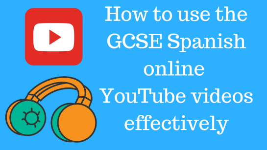 How to use the GCSE Spanish online videos effectively