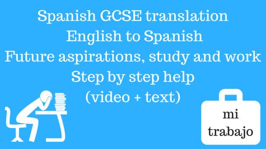 Spanish GCSE Spanish GCSE Translation - English to Spanish