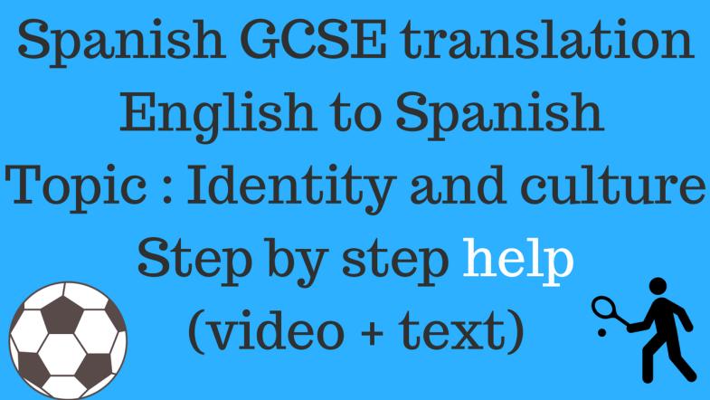 Spanish GCSE Translation English to Spanish Topic - identity and culture