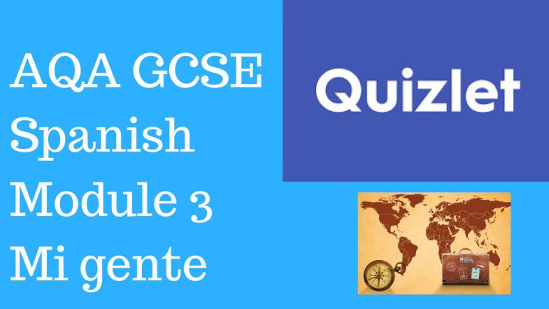 GCSE Spanish – Quizlets for AQA Higher Module 3