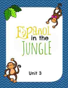 Español in the Jungle Unit 3