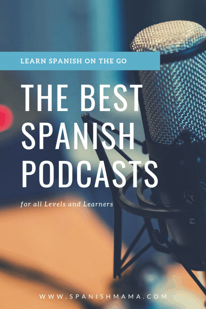The Best Spanish Podcasts for Learning Spanish at Home
