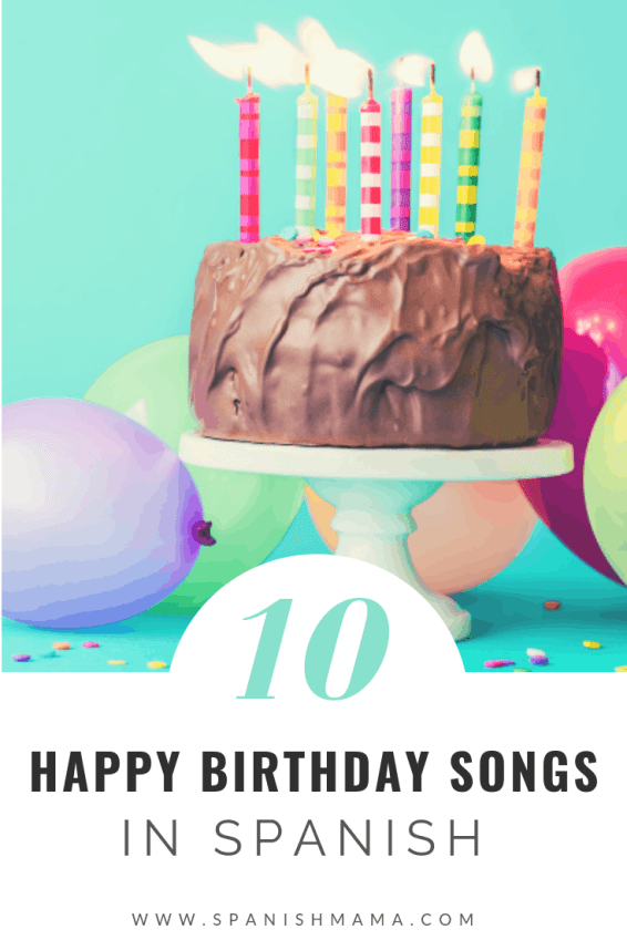 Happy Birthday Songs in Spanish - Spanish Mama
