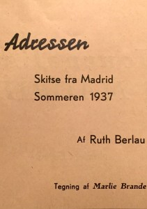 """The Address"" A sketch from Madrid, the Summer of 1939, By Ruth Berlau, Drawing by Marlie Brande"