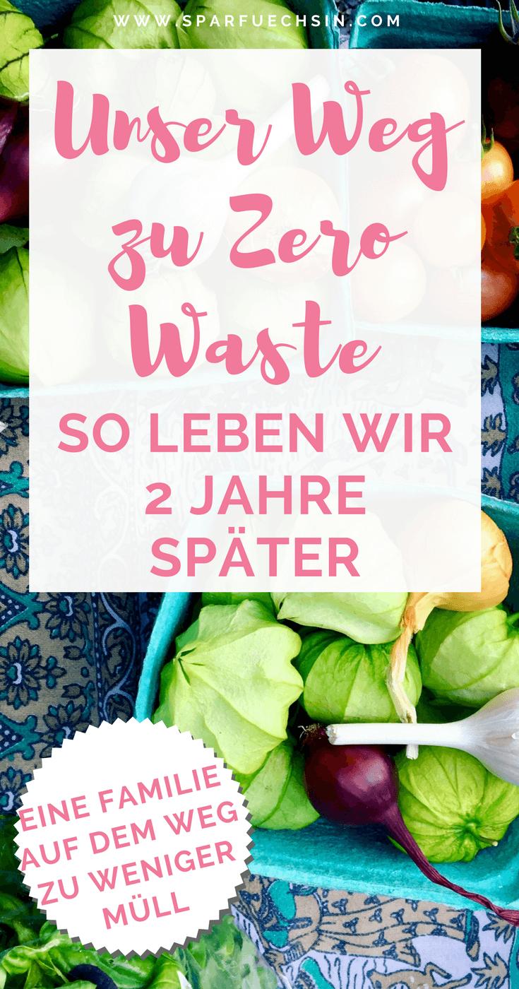 Unser Weg zu Zero Waste: so leben wir 2 Jahre später. Eine Familie auf dem Weg zu weniger Müll
