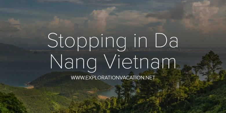 Stopping in Da Nang Vietnam