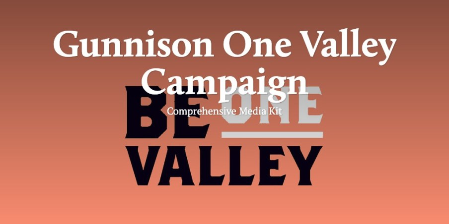 Gunnison One Valley Campaign
