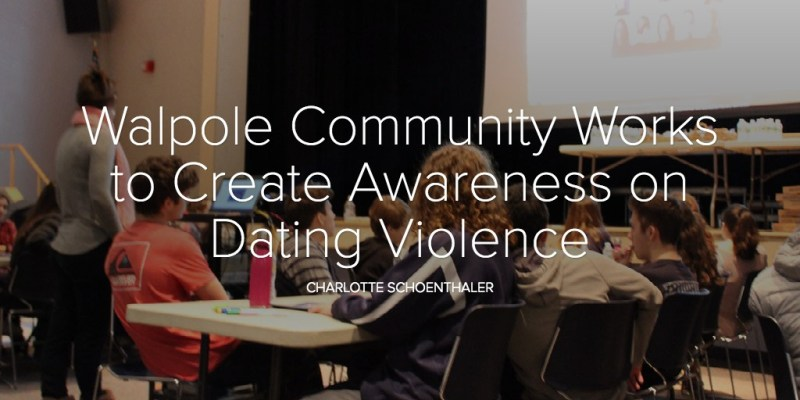 Walpole Community Works to Create Awareness on Dating Violence