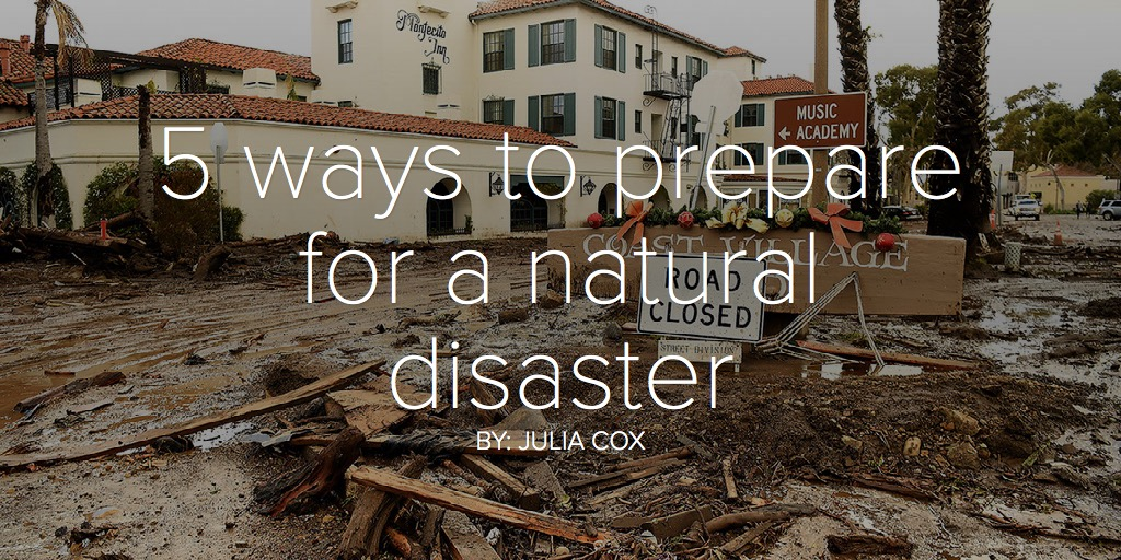 5 ways to prepare for a natural disaster