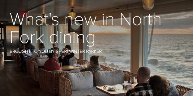 What's new in North Fork dining