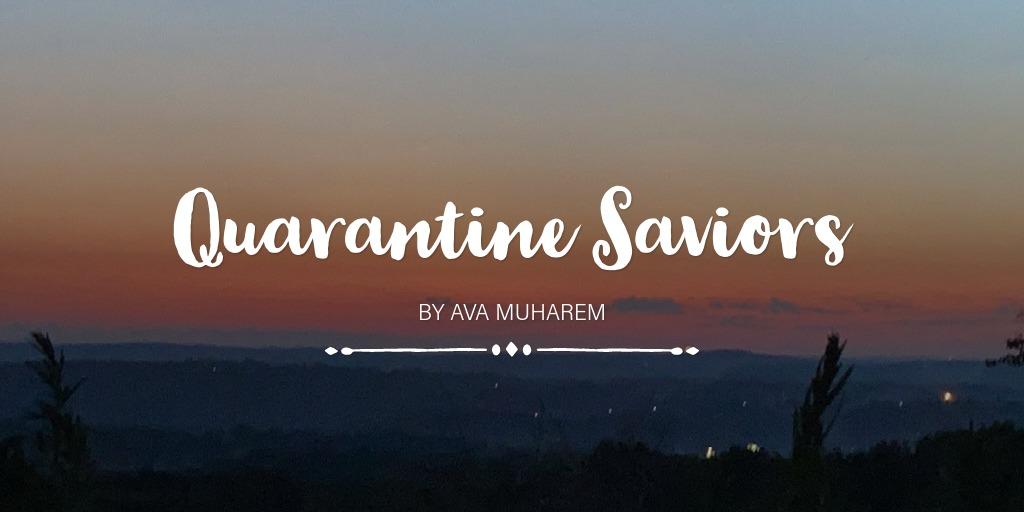 Quarantine Saviors