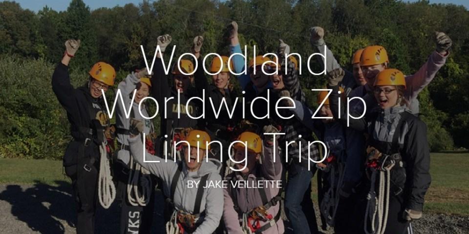Woodland Worldwide Zip Lining Trip